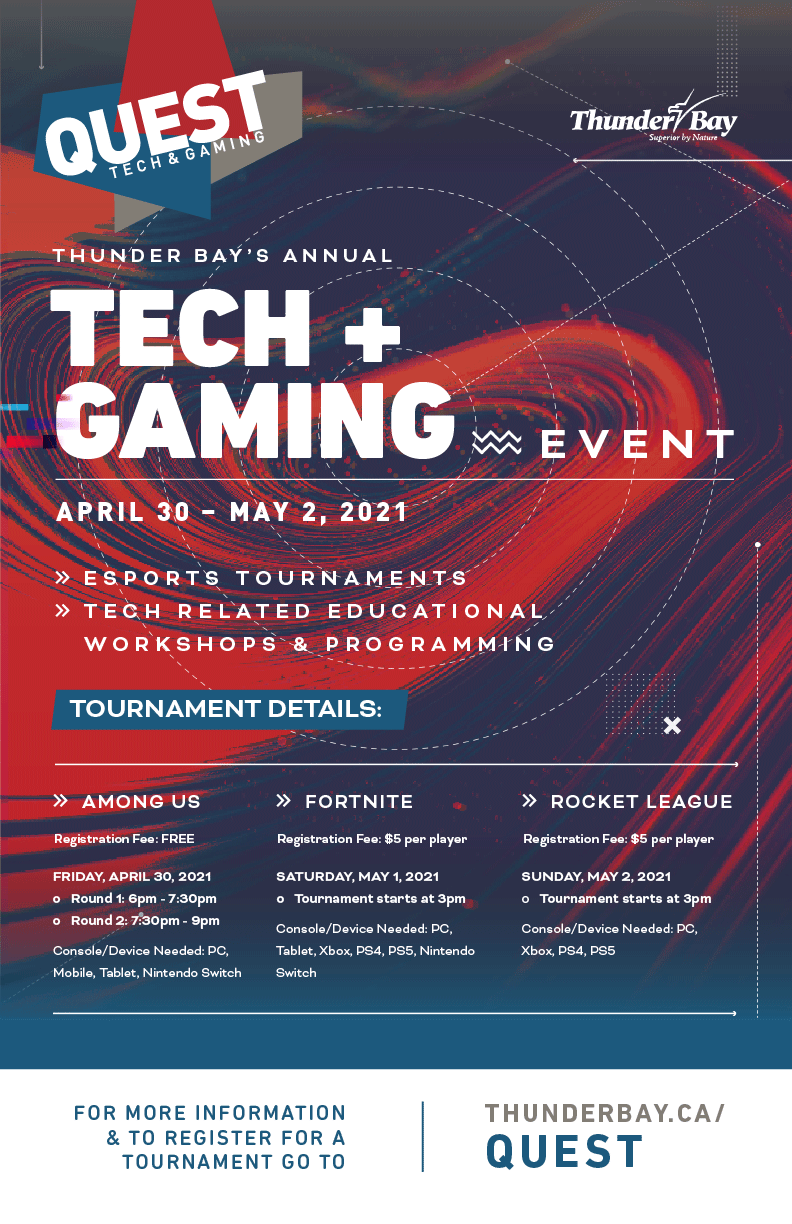 Quest Thunder Bay's Annual Tech and Gaming Event. Tournament details poster